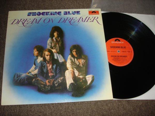 Shocking Blue (Dream On Dreamer)Germany 1st press